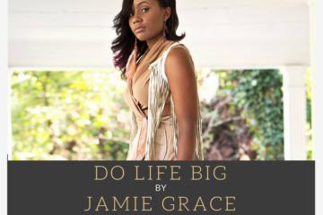 Do Life Big
